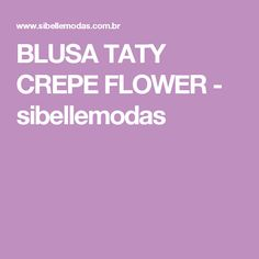 BLUSA TATY CREPE FLOWER - sibellemodas
