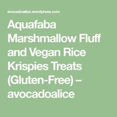 Aquafaba Marshmallow Fluff and Vegan Rice Krispies Treats (Gluten-Free) – avocadoalice