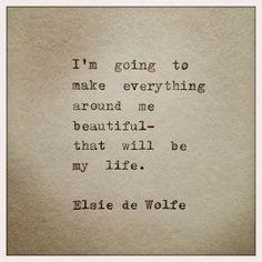 Elsie de Wolfe quotes. Wisdom. Advice. Life lessons