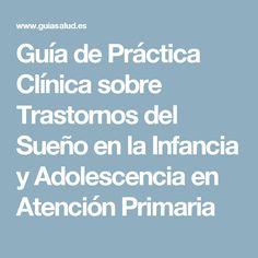 Guía de Práctica Clínica sobre Trastornos del Sueño en la Infancia y Adolescencia en Atención Primaria