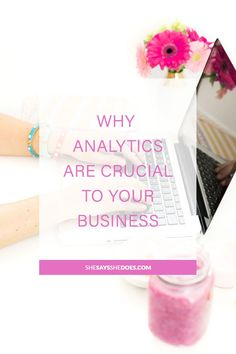 Why you need analytics to ensure that your site is performing and to be able to effectively increase traffic, customers, and sales