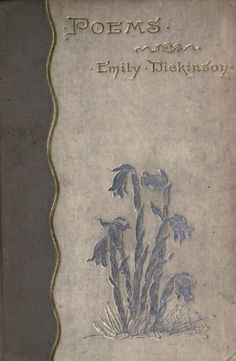 """First edition of Emily Dickinson's """"Poems"""" published in 1890  Emily Dickinson was such a beautiful and rare soul"""
