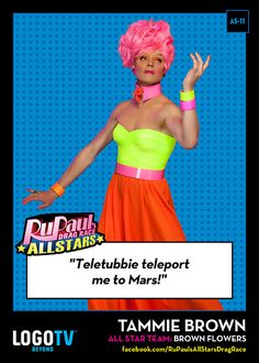 RuPauls Drag Race TRADING CARD THURSDAY AS-11: Tammie Brown!