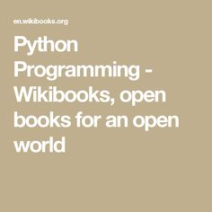 Python Programming - Wikibooks, open books for an open world