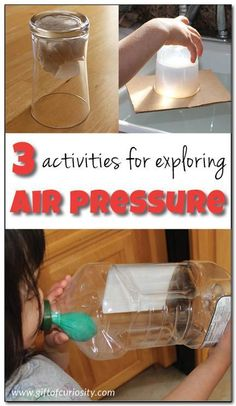 Three fun and simple activities to teach kids about air pressure.