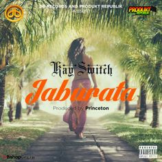 Music: Kayswitch – Jaburata
