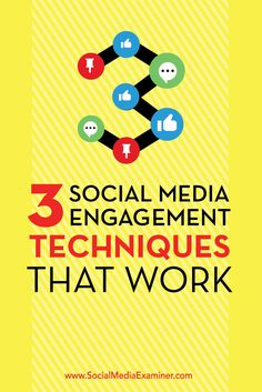 3 Social Media Engagement Techniques That Work : Social Media Examiner