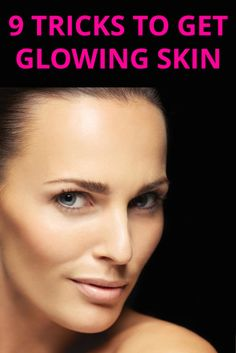 9 Tricks To Get Glowing Skin: http://blog.amaraorganics.com/9-tricks-to-get-glowing-skin