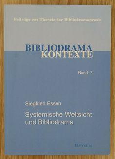 Systemische Weltsicht der Bibliodrama - Siegfried Essen 2005 Religion Theologie Religion, Cards Against Humanity, Ebay, Faith, Knowledge, Theory, Learning, World