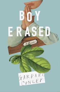 Boy Erased by Garrard Conley. Design by Rachel Willey. | 32 Of The Most Beautiful Book Covers Of 2016