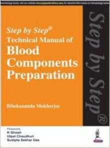 Step by Step Technical Manual of Blood Components Preparation Pdf Download e-Book