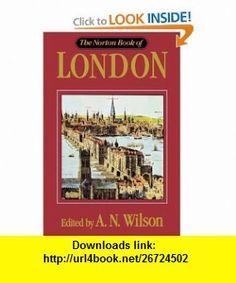 Norton Book Of London (9780393036312) Wilson N A , ISBN-10: 0393036316  , ISBN-13: 978-0393036312 ,  , tutorials , pdf , ebook , torrent , downloads , rapidshare , filesonic , hotfile , megaupload , fileserve