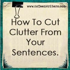 How to cut clutter from your sentences. Editing basics. Concise writing. Concise sentences. Clarity.