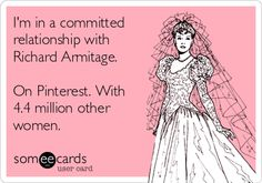 I'm in a committed relationship with Richard Armitage. On Pinterest. With 4.4 million other women.