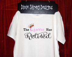 Retirement gifts for women Retirement Gifts For Women, Retirement Quotes, Retirement Parties, Retirement Ideas, Spirit Shirts, Monogram Styles, T Shirts With Sayings, Custom Clothes, Cool Shirts