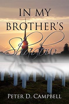 In My Brother's Shadow by Peter D Campbell, http://www.amazon.com/dp/B00MCY6RYU/ref=cm_sw_r_pi_dp_00Yfub0SAHNWE