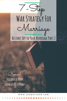A battle is taking place over your marriage. Choose to fight for a godly, joy filled marriage by following this 7 steps war strategy for marriage. Click to read.