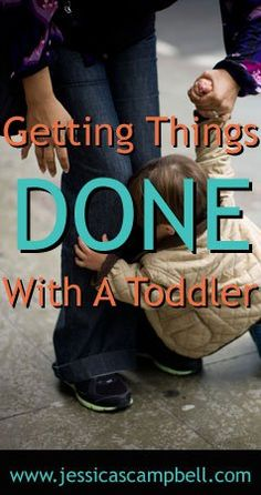 How to get things done with a toddler in tow