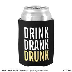 'Drink Drank Drunk' Black and Gold Funny Can Cooler for party night.