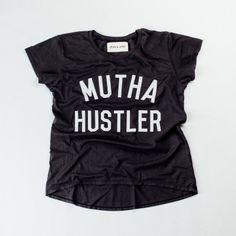 Mutha Hustler tee