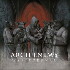 War Eternal is the ninth studio album by Swedish melodic death metal band Arch Enemy, which was released on 9 June 2014 by Century Medi. Death Metal, Illuminati, Black Metal, New Lyrics, Extreme Metal, Arch Enemy, Metal Albums, Latest Music Videos, Thrash Metal