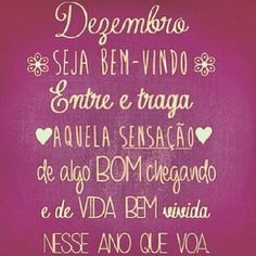 <p></p><p>Dezembro, seja bem-vindo. Entre e traga aquela sensação de algo bom chegando e de vida bem vivida nesse ano que voa.</p>