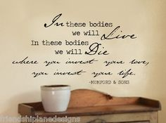 Mumford Sons Quote I love- tattoo or wall decor someday?