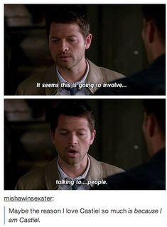 it seems this is going to involve..talking to...people -castiel #supernatural