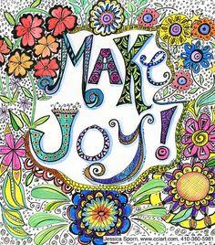 Make Joy Big LR by jessica.sporn, via Flickr ♥🌸♥