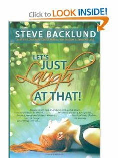 Let's Just Laugh at That by Steve Backlund. $10.00. Publisher: Steve Backlund (July 30, 2012). Publication: July 30, 2012