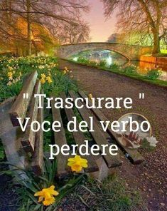 """From """"Recovery in Italian: Carry This Message,"""" Anonymous. Translation: """"'Neglect,' a form of the verb 'lose. Words Quotes, Wise Words, Lds Faith, Learning Italian, Story Video, Letting Go, Romance, Inspirational Quotes, Messages"""