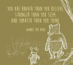 You are braver than you believe, stronger thank you seem, and smarter than you think. - Winnie the Pooh - Quotes From Classic Children's Books That Are Still Meaningful Today - Photos Teaching Children Quotes, Children Book Quotes, Children Quotes Inspirational, Baby Book Quotes, Quotes Girls, Book Quotes Tattoo, Quotes From Childrens Books, Cute Quotes For Kids, Winnie The Pooh Quotes