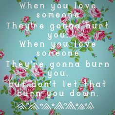 "Wildfire//Ben Rector - ""but don't let that burn you down"""