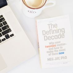 The Defining Decade: Why Your Twenties Matter--And How to Make the Most of Them Now: Meg Jay - 5 BOOKS EVERY BLNDN BABE NEEDS ON HER BOOKSHELF