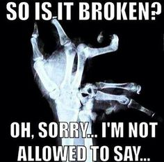 Outside a nurse's scope of practice to diagnose fractures.  Lol!