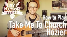 How to Play Take Me To Church like Hozier | Guitar Tutorial Lesson with ...