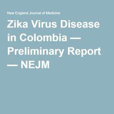 Zika Virus Disease in Colombia — Preliminary Report — NEJM