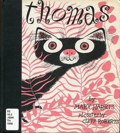 """""""Thomas"""" written by Mary Harris, illustrated by Cliff Roberts, 1956"""