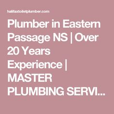 Plumber in Eastern Passage NS | Over 20 Years Experience | MASTER PLUMBING SERVICES | HALIFAX, DARTMOUTH & BEYOND