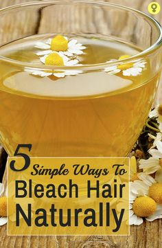5 Simple Ways To Bleach Hair Naturally
