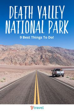 Planning to visit Death Valley? Here are 9 incredible things to do in Death Valley National Park. This is one of the best National Parks in California. See blog post for tips on what to see, how to get there, and where to stay. Don't visit California and Death Valley NP until you have read this road trips guide for an awesome National Park vacation to Death Valley California. #DeathValley #California #nationalparks #nationalpark #roadtrip #roadtrips #californiatravel #travel