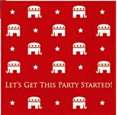 """Republican """"Let's get this party started"""" Beverage/Cocktail Napkins Conservative Values, Conservative Republican, Republican Girl, Republican Party, Beverage Napkins, Cocktail Napkins, Party Napkins, Way Of Life, The Life"""