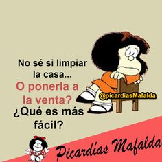Mundo de Postales: NO SÉ SI LIMPIAR LA CASA... Spanish Humor, Spanish Quotes, Mafalda Quotes, Great Quotes, Inspirational Quotes, Funny Note, Cartoon Quotes, Funny Laugh, Make Me Smile