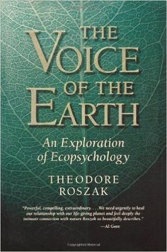 Voice of the Earth: An Exploration of Ecopsychology of Theodore Roszak New Edition on 22 March 2002: Amazon.com: Books