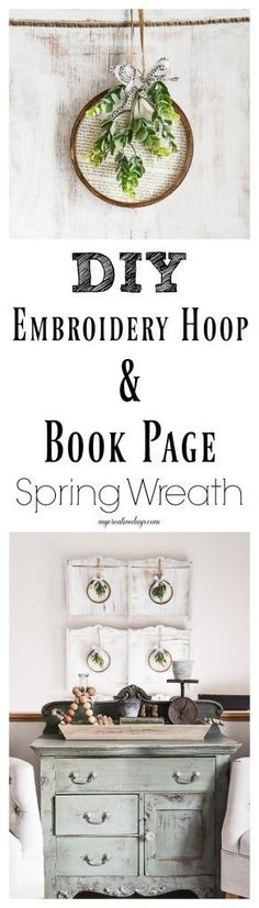 Are you looking for an easy way to create a spring wreath? Click over to see how easy it is to make with embroidery hoops and old book pages!