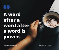 Here's Your Morning Coffee: A word after a word after a word is power.