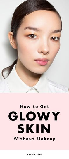 The makeup-free way to get the dewy skin of your dreams