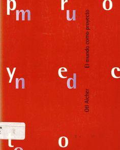 Otl, Aicher. El mundo como proyecto.  3ª ed.  Barcelona: 2006, Editorial Gustavo Gilli. 968-887-278-4. Disponible en la Biblioteca de Ingeniería y Ciencias Aplicadas. (Primer nivel EBLE)
