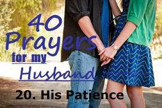 40 Prayers for my Husband: His patience #p31swag #prayer #marriage #wife #husband #love