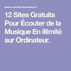 12 Sites Gratuits Pour Écouter de la Musique En illimité sur Ordinateur.